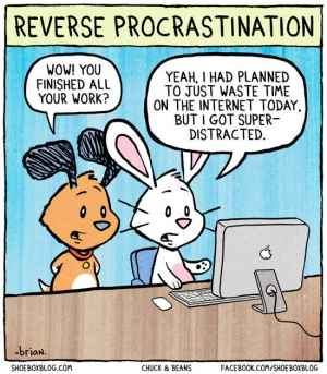 reverse-procrastination2-300x343